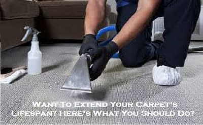 Want To Extend Your Carpet's Lifespan? Here's What You Should Do?