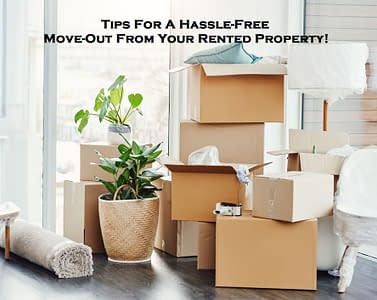 Tips For A Hassle-Free Move-Out From Your Rented Property!