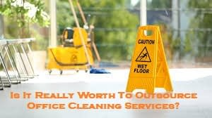 Is It Really Worth To Outsource Office Cleaning Services?