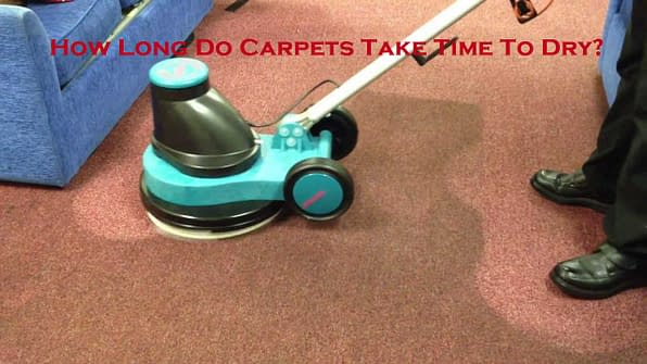 How Long Do Carpets Take Time To Dry?