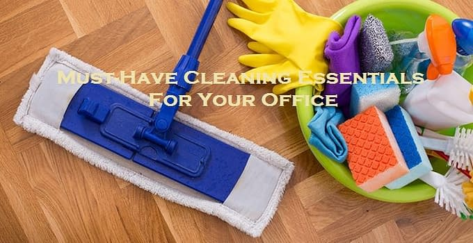 Must-Have Cleaning Essentials For Your Office