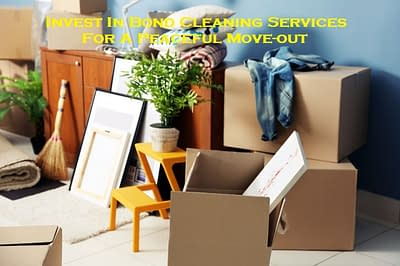 Invest In Bond Cleaning Services For A Peaceful Move-out