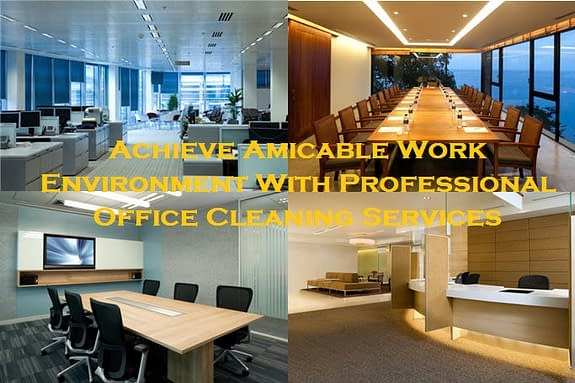 Achieve Amicable Work Environment With Professional Office Cleaning Services