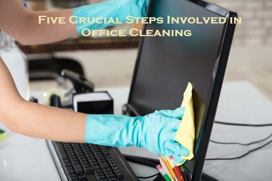Five Crucial Steps Involved in Office Cleaning