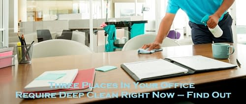 Three Places In Your Office Require Deep Clean Right Now – Find Out