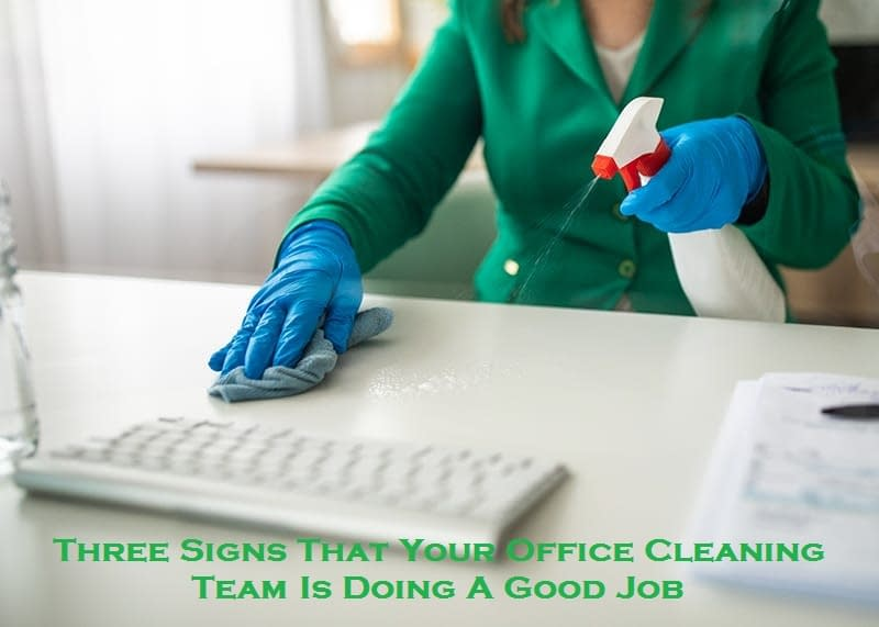Three Signs That Your Office Cleaning Team Is Doing A Good Job